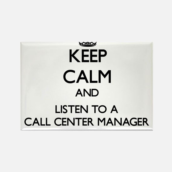 Keep Calm and Listen to a Call Center Manager Magn