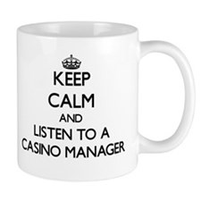 Keep Calm and Listen to a Casino Manager Mugs