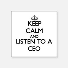 Keep Calm and Listen to a Ceo Sticker