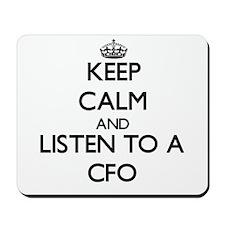 Keep Calm and Listen to a Cfo Mousepad
