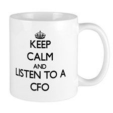 Keep Calm and Listen to a Cfo Mugs