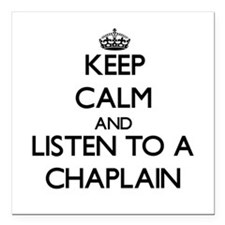 Keep Calm and Listen to a Chaplain Square Car Magn