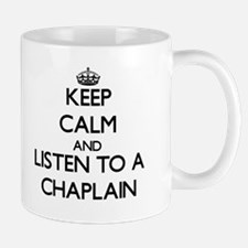 Keep Calm and Listen to a Chaplain Mugs