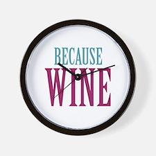 Because Wine Wall Clock
