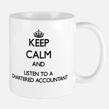 Keep Calm and Listen to a Chartered Accountant Mug