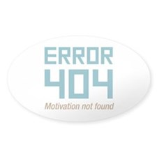 Error 404 Motivation Decal
