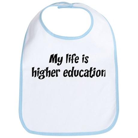 Life is higher education Bib