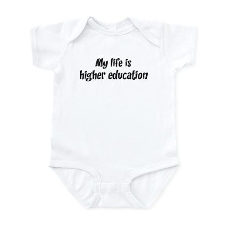 Life is higher education Infant Bodysuit