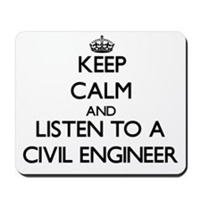 Keep Calm and Listen to a Civil Engineer Mousepad