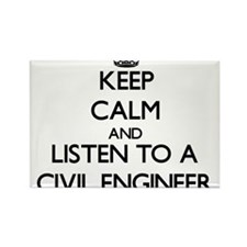 Keep Calm and Listen to a Civil Engineer Magnets