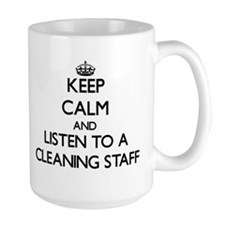 Keep Calm and Listen to a Cleaning Staff Mugs