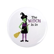 """The Witch Is In 3.5"""" Button (100 pack)"""