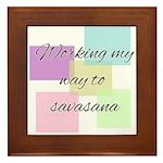 Working My Way to Savasana Framed Tile