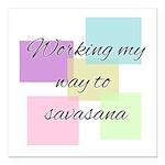Working My Way to Savasana Square Car Magnet 3