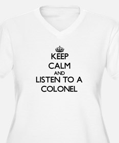 Keep Calm and Listen to a Colonel Plus Size T-Shir
