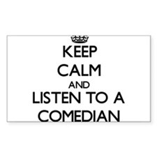 Keep Calm and Listen to a Comedian Decal