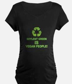 Soylent Green IS Vegan People! Maternity T-Shirt