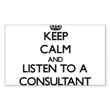 Keep Calm and Listen to a Consultant Decal