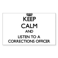 Keep Calm and Listen to a Corrections Officer Stic