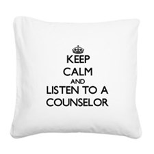 Keep Calm and Listen to a Counselor Square Canvas