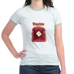 You're Toast Funny Jr. Ringer T-Shirt