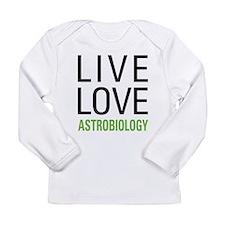 Live Love Astrobiology Long Sleeve Infant T-Shirt