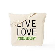 Live Love Astrobiology Tote Bag