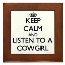 Keep Calm and Listen to a Cowgirl Framed Tile