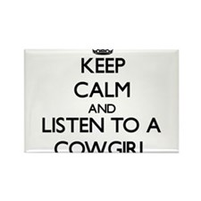 Keep Calm and Listen to a Cowgirl Magnets