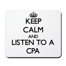 Keep Calm and Listen to a Cpa Mousepad