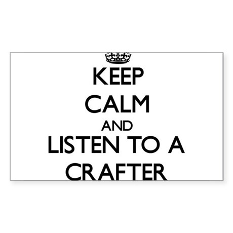 Keep Calm and Listen to a Crafter Sticker
