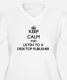 Keep Calm and Listen to a Desktop Publisher Plus S