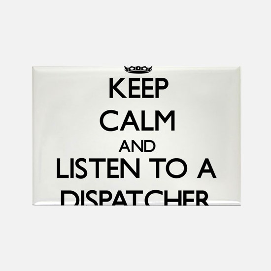 Keep Calm and Listen to a Dispatcher Magnets