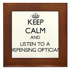 Keep Calm and Listen to a Dispensing Optician Fram