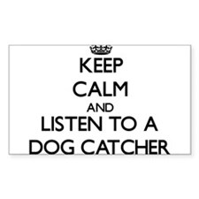 Keep Calm and Listen to a Dog Catcher Decal