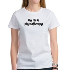 Life is physiotherapy Tee