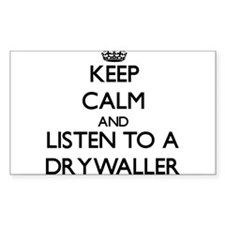 Keep Calm and Listen to a Drywaller Decal