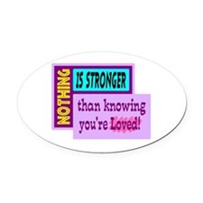 Knowing Youre Loved Oval Car Magnet