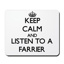 Keep Calm and Listen to a Farrier Mousepad