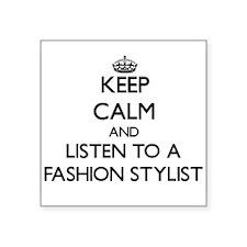 Keep Calm and Listen to a Fashion Stylist Sticker