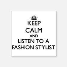Keep Calm and Listen to a Fashion Stylist Sticker