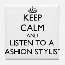 Keep Calm and Listen to a Fashion Stylist Tile Coa