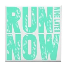 Run Now Wine Later Tile Coaster