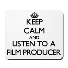 Keep Calm and Listen to a Film Producer Mousepad