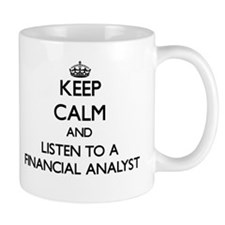 Keep Calm and Listen to a Financial Analyst Mugs