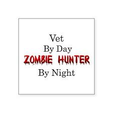 "Vet/Zombie Hunter Square Sticker 3"" x 3"""
