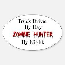 Truck Driver/Zombie Hunter Sticker (Oval)