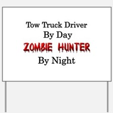 Tow Truck Driver/Zombie Hunter Yard Sign