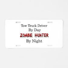 Tow Truck Driver/Zombie Hun Aluminum License Plate