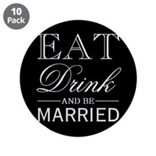 "Eat Drink & Be Married 3.5"" Button (10 pack)"